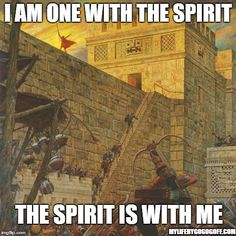 I am one with the Spirit, the Spirit is with me.