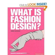 """""""What is Fashion  Design?"""" by Gurmit Matharu (2010)  -   great book on history and trends of fashion http://www.amazon.com/What-Fashion-Design-Essential-Handbooks/dp/2888930080/ref=sr_1_1?ie=UTF8=1342158185=8-1=what+is+fashion+design"""