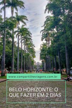 Dois dias é o mínimo necessário para conhecer Belo Horizonte. Dá para visitar muitas atrações gratuitas.