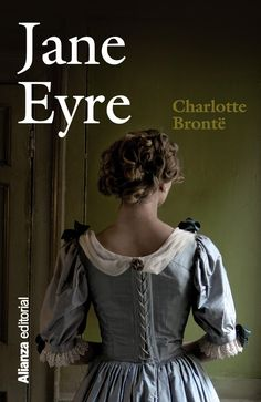 Jane Eyre de Charlotte Bronte  Dueña de un singular temperamento desde su complicada infancia de huérfana, primero a cargo de una tía poco cariñosa y después en la escuela Lowood, Jane Eyre logra el puesto de institutriz en Thornfield Hall para educar a la hija de su atrabiliario y peculiar dueño, el señor Rochester