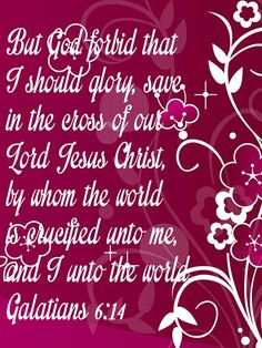 Galatians 6:14 Scriptures, Bible Verses, Book Of Galatians, Worship God, Philippians 4, Prayer Quotes, Jesus Christ, Christianity, Amen