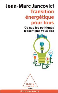 Transition énergétique pour tous - Éditions Odile Jacobhttp://www.odilejacob.fr/catalogue/sciences/environnement-developpement-durable/transition-energetique-pour-tous_9782738129796.php