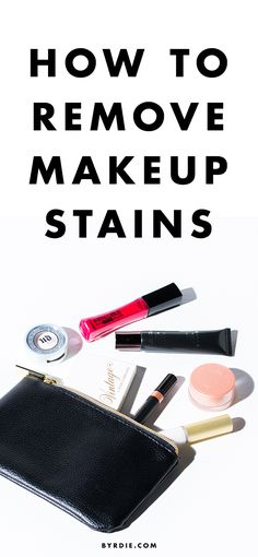From lipstick to foundation, your guide to getting rid of every type of makeup stain