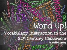 Word Up! Vocabulary Instruction in the 21st Century Classroom