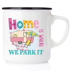 campmug happymug campingmugg emaljmugg rolig present till campare enamelmug home is where we park it campmug enamelmug