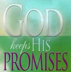 HE KEEPS A PROMISE!  God is not a man, so He does not lie. He is not human, so He does not change His mind.Has He ever spoken and failed to act? Has He ever promised and not carried it through (Numbers 23:19)? Our God is The one and only true living God who is of His Word! If He said it, it will happen!  It will come to pass! For the vision is yet for an appointed time, but at the end it shall speak and not lie. Though it tarry, wait for it, because it will surely come; it will not tarry…