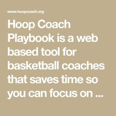 Hoop Coach Playbook is a web based tool for basketball coaches that saves time so you can focus on developing your players. Coaching apps and basketball plays and drills.