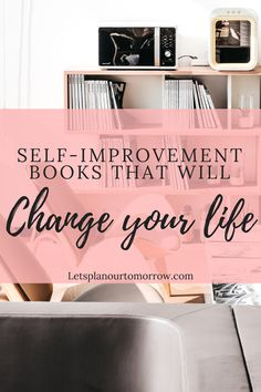 Self-improvement that will change your life. Self help books, personal growth and personal development books