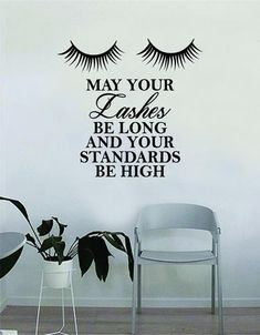 May Your Lashes Be Long and Your Standards Be High Quote Beautiful Design Decal Sticker Wall Vinyl Decor Art Make Up Cosmetics Beauty Salon Funny Girls Eyelashes Vinyl Wall Decals, Wall Stickers, Vinyl Decor, Eyelash Studio, Eyelash Salon, High Quotes, Lash Room, Custom Paint Jobs, Guys Be Like