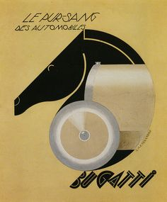 Bugatti Ad by A M Cassandre 1925 - The thoroughbred of cars - Beautiful design, instant communication of the brand's positioning.