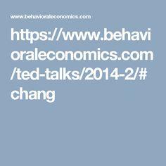 https://www.behavioraleconomics.com/ted-talks/2014-2/#chang