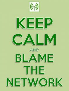 Keep Calm and Blame The Network Sysadmin Day, Sql Server, Blame, Keep Calm, Geek Stuff, Facts, Career, Technology, Design