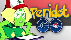 Peridot gets obsessed with Pokémon Go