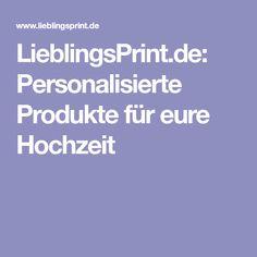 LieblingsPrint.de: Personalisierte Produkte für eure Hochzeit