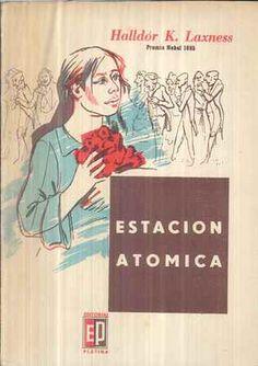 Estación Atómica : novela / Halldor Kiljan Laxness ; [traducción de la edición alemana por José María Coco Ferraris] - Buenos aires : Platina, imp. 1956
