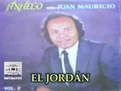 JUAN MAURICIO - El Jordán - [Música Cristiana de Siempre]