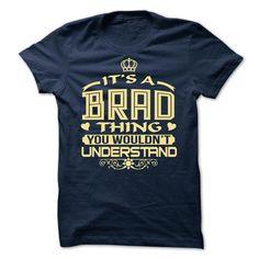 #tshirtsport.com #besttshirt #Its a Brad thing, you wouldnt understand - Limited Edition  Its a Brad thing, you wouldnt understand - Limited Edition  T-shirt & hoodies See more tshirt here: http://tshirtsport.com/