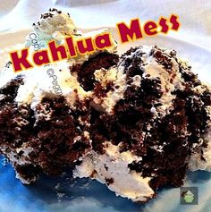 Kahlua Mess...don't be fooled by the 'mess'... this is one awesome dessert!  #dessert #kahlua #cake
