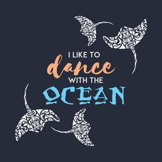 I like to dance with the ocean.