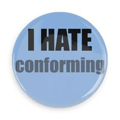 Funny Buttons - Custom Buttons - Promotional Badges - I hate Pins - Wacky Buttons - I hate conforming