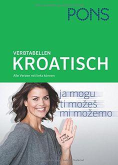 PONS Verbtabellen Kroatisch: Alle Verben mit links können von Natasa Lukic http://www.amazon.de/dp/3125615976/ref=cm_sw_r_pi_dp_H3T.vb1DHDQ6K