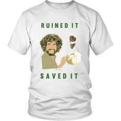 NugBobs Ruined It Saved It 100% Cotton Unisex Tee Shirt Womens