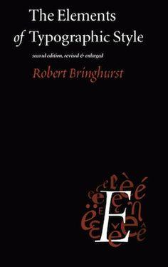 The elements of typography - Robert Bringhurst