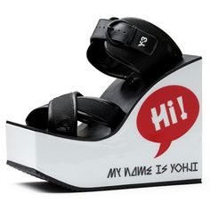 """He also designed the typography for chunky platform sandals that says """"Hi! My name is Yohji"""" on the side"""