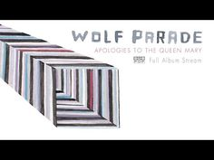 Wolf Parade - Apologies to the Queen Mary [FULL ALBUM STREAM] - YouTube