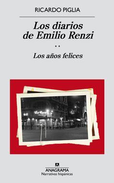 Los diarios de Emilio Renzi. II, Los años felices / Ricardo Piglia http://fama.us.es/record=b2723829~S5*spi