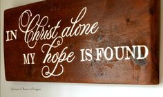 In Christ alone wood sign