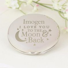 To the Moon and Back... Round Compact Mirror - Price: £14.99  Personalise this round Compact Mirror with a Name up to 12 characters long  https://www.facebook.com/perfectlittlegift/photos/a.970669592961540.1073741899.887213147973852/966855536676279/?type=3&theater