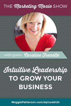 Become a great and powerful force in our businesses! In this episode of The Marketing Moxie Podcast @Caroline Frenette coaches you on how to use your intuition to guide your small business to success. *PIN NOW*