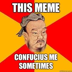 Confucious Say memes Asian humor and funny sightings Confucius Say, Confucius Quotes, Medical Humor, Nurse Humor, Pharmacy Humor, Humor Grafico, Twisted Humor, Nurse Life, Adult Humor