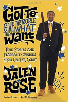 Amazon.com: Got to Give the People What They Want: True Stories and Flagrant Opinions from Center Court (9780804138901): Jalen Rose: Books