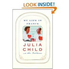 My Life in France: Julia Child, Alex Prud'Homme: Amazon.com: Kindle Store