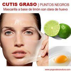CUTIS GRASO | puntos negros, espinillas: Limón con clara de huevo, Mezcle el jugo 2 limones mas la clara de 1 huevo, aplicar al rostro limpio por 20 minutos, luego enjuagar con agua tibia