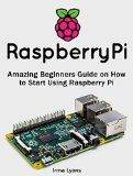 Free Kindle Book -  [Computers & Technology][Free] Raspberry Pi: Amazing Beginners Guide on How to Start Using Raspberry Pi (Raspberry Pi, Raspberry Pi books, Raspberry Pi projects) Check more at http://www.free-kindle-books-4u.com/computers-technologyfree-raspberry-pi-amazing-beginners-guide-on-how-to-start-using-raspberry-pi-raspberry-pi-raspberry-pi-books-raspberry-pi-projects/
