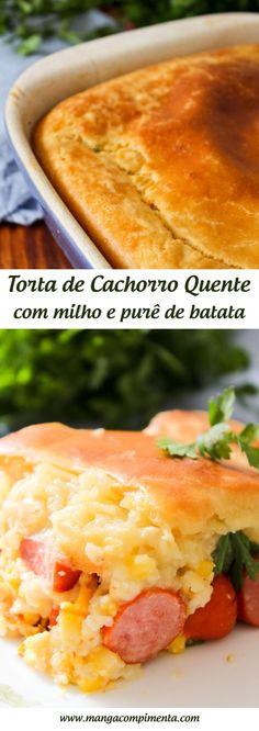 Torta de Cachorro Quente com Milho e Purê de Batata! Para um lanche com gostinho de infância. #receita #comida #lanche #salsicha #torta