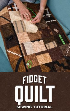 Sewing Blankets Make a Fidget Quilt with Rob Appell Quilting Tutorials, Sewing Tutorials, Sewing Projects, Quilting 101, Sensory Blanket, Weighted Blanket, Lap Quilts, Quilt Blocks, Alzheimers Activities