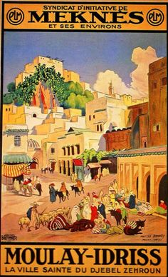 Moulay-Idriss, Morocco, by Mattéo Brondy Vintage Travel Posters, Vintage Postcards, Vintage Ads, Old Poster, Retro Poster, Tourism Poster, Arabic Pattern, Travel Ads, Thinking Day