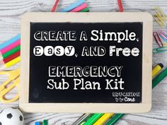 Education to the Core: Create A Simple, Easy, and Free Emergency Sub Plan Kit