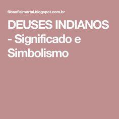 DEUSES INDIANOS - Significado e Simbolismo