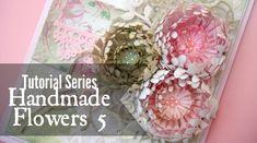 Tutorial Series: Handmade Flowers 5