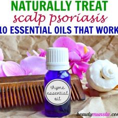 How to Use Essential Oils for Scalp Psoriasis Relief
