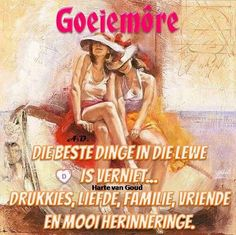 Goeie More, Good Morning Wishes, Strong Quotes, Afrikaans, Ads, Baseball Cards, Movie Posters, Film Poster, Billboard