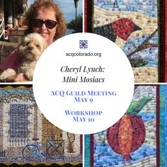 Cheryl Lynch presents Mini Mosaic Quilts at our May 9 quilt guild meeting, followed by a workshop on May 10.