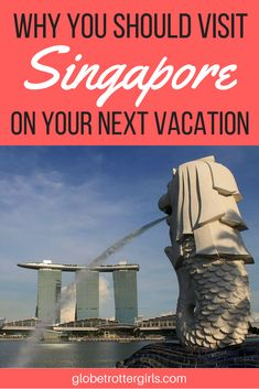 Why You Should Visit Singapore On Your Next Vacation