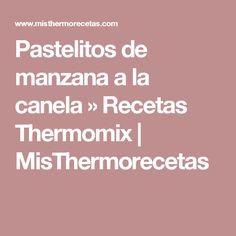 Pastelitos de manzana a la canela » Recetas Thermomix | MisThermorecetas