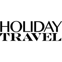 Holiday Travel text ❤ liked on Polyvore featuring words, backgrounds, phrase, quotes, saying and text